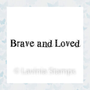 Lavinia Clear Stamp Brave and Loved LAV522