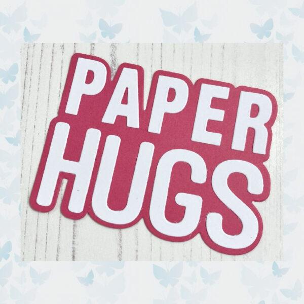 Time For Tea Paper Hugs Large Sentiment Metal Dies (T4T/594/Pap/Sta)